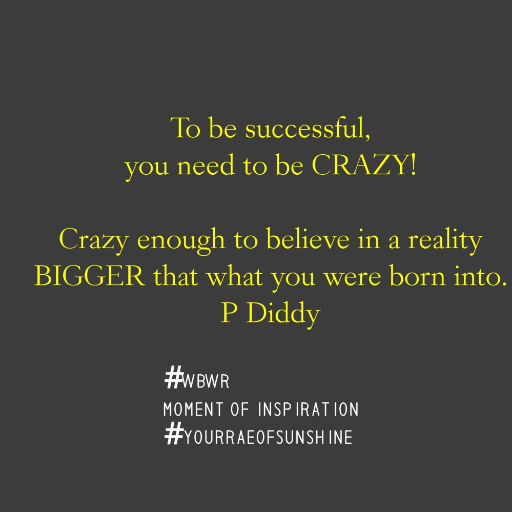 Crazy To Be Succesful