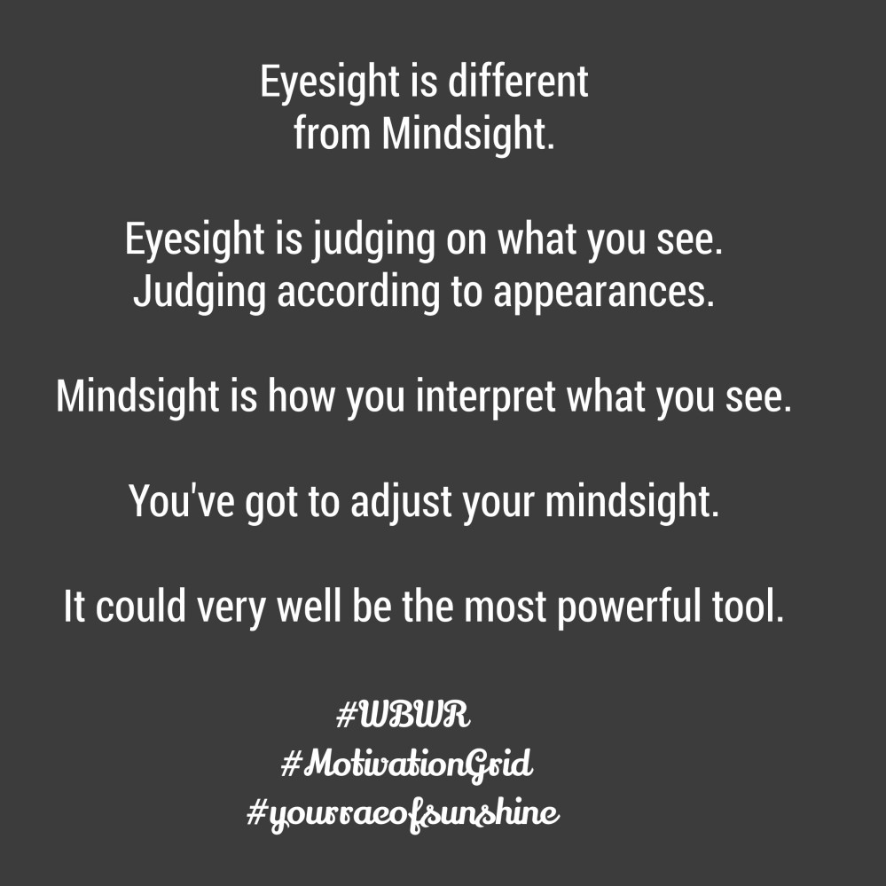 Eye sight is different from mindsight